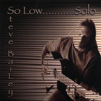 Thumbnail for the Steve Bailey - So Low....Solo link, provided by host site