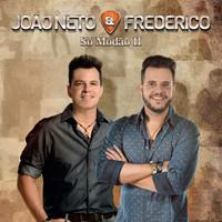Thumbnail for the João Neto & Frederico - Só Modão Il, Vol. 1 (Ao Vivo) link, provided by host site
