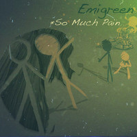 Thumbnail for the Emi Green - So Much Pain link, provided by host site
