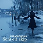 Thumbnail for the Christine Meyer - Som Eit Skip link, provided by host site