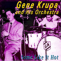 Thumbnail for the Gene Krupa & His Orchestra - Some Like It Hot link, provided by host site