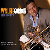 Thumbnail for the Wycliffe Gordon - Somebody New link, provided by host site