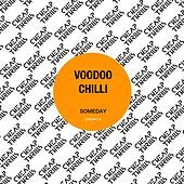Thumbnail for the Voodoo Chilli - Someday link, provided by host site
