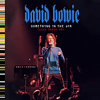 Thumbnail for the David Bowie - Something In The Air (Live Paris 99) link, provided by host site
