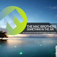 Thumbnail for the The MacBrothers - Something in the Air (Remixes) link, provided by host site