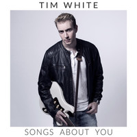 Thumbnail for the Tim White - Songs About You link, provided by host site