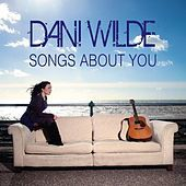 Thumbnail for the Dani Wilde - Songs About You link, provided by host site