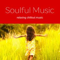 Thumbnail for the Various Artists - Soulful Music - Music for The Soul 2017 link, provided by host site