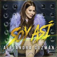 Thumbnail for the Alejandra Guzman - Soy Así link, provided by host site