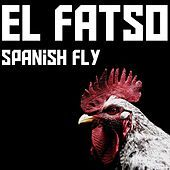 Thumbnail for the Fatso - Spanish Fly link, provided by host site