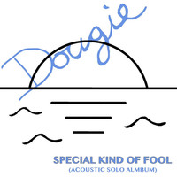 Thumbnail for the Dougie - Special Kind of Fool (Solo Acoustic) link, provided by host site