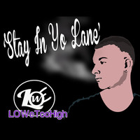 Thumbnail for the Lowe - Stay in Yo Lane link, provided by host site
