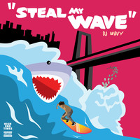 Thumbnail for the DJ Wavy - Steal My Wave link, provided by host site