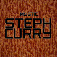 Thumbnail for the Mystic - Steph Curry link, provided by host site