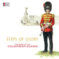 Thumbnail for the Band Of The Coldstream Guards - Steps of Glory link, provided by host site