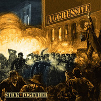 Thumbnail for the Aggressive - Stick Together link, provided by host site