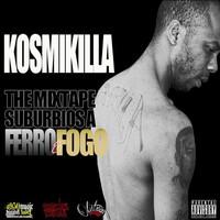 Thumbnail for the Kosmikilla - Suburbios a ferro e fogo (The Mixtape Suburbiosa: Ferro & Fogo) link, provided by host site