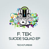 Thumbnail for the F.Tek - Suicide Squad link, provided by host site