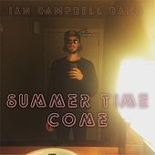 Thumbnail for the Ian Campbell - Summer Time Come link, provided by host site