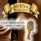Thumbnail for the Norman Granz - Swing for All, Jam Sessions 1952 - 1953 link, provided by host site