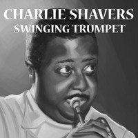 Thumbnail for the Charlie Shavers - Swinging Trumpet link, provided by host site