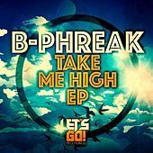 Thumbnail for the B Phreak - Take Me High link, provided by host site