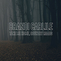 Thumbnail for the Brandi Carlile - Take Me Home, Country Roads link, provided by host site