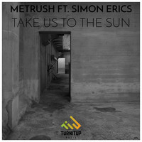 Thumbnail for the Metrush - Take Us To The Sun link, provided by host site