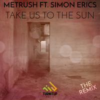 Thumbnail for the Metrush - Take Us to the Sun (Secondphace Remix) link, provided by host site