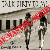 Thumbnail for the Daviddance - Talk Dirty to Me - Re-Master Series link, provided by host site
