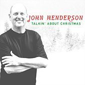 Thumbnail for the John Henderson - Talkin' About Christmas link, provided by host site