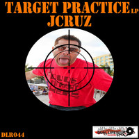 Thumbnail for the J Cruz - Target Practice LP link, provided by host site