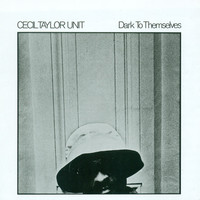 Thumbnail for the Cecil Taylor - Taylor, C.: Dark To Themselves link, provided by host site