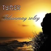 Thumbnail for the Tymer - Tchanmay soley link, provided by host site