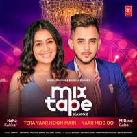 "Thumbnail for the Neha Kakkar - Tera Yaar Hoon Main-Yaar Mod Do (From ""T-Series Mixtape Season 2"") link, provided by host site"