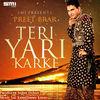 Thumbnail for the Preet Brar - Teri Yari Karke link, provided by host site