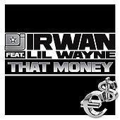 Thumbnail for the DJ Irwan - That Money link, provided by host site