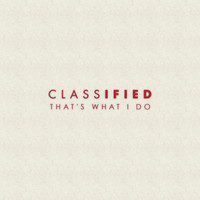Thumbnail for the Classified - That's What I Do link, provided by host site