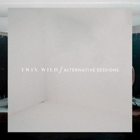 Thumbnail for the Twin Wild - The Alternative Sessions link, provided by host site