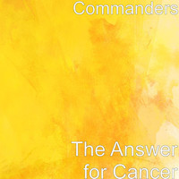 Thumbnail for the The Commanders - The Answer for Cancer link, provided by host site