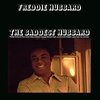 Thumbnail for the Freddie Hubbard - The Baddest Hubbard link, provided by host site