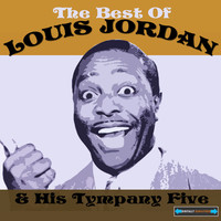 Thumbnail for the Louis Jordan & His Tympany Five - The Best of Louis Jordan and His Tympany Five link, provided by host site