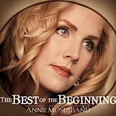 Thumbnail for the Annie Moses Band - The Best of the Beginning link, provided by host site