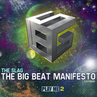 Thumbnail for the The Slag - The Big Beat Manifesto link, provided by host site
