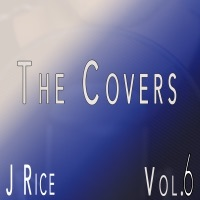 Thumbnail for the J Rice - The Covers, Vol. 6 link, provided by host site