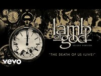 Thumbnail for the Lamb of God - The Death of Us Live link, provided by host site