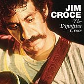 Thumbnail for the Jim Croce - The Definitive Croce link, provided by host site