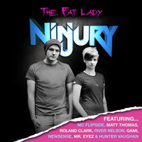 Thumbnail for the Ninjury - The Fat Lady link, provided by host site