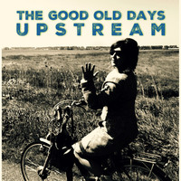 Thumbnail for the Upstream - The Good Old Days link, provided by host site