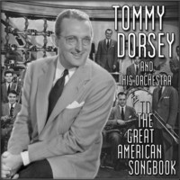 Thumbnail for the Tommy Dorsey & His Orchestra - The Great American Songbook link, provided by host site
